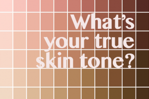 How to find your your true skin tone and perfect it